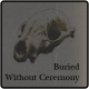 Buried Without Ceremony