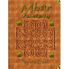 Mhâr Fantasy RPG: The Player's Book (PDF)