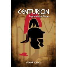 Centurion: Legionaries of Rome