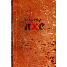 Kiss My Axe (PDF)