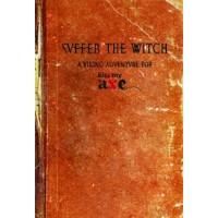Suffer the Witch: A Kiss My Axe Adventure (PDF)